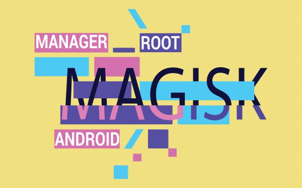 Что такое Magisk, или как скрыть root вAndroid