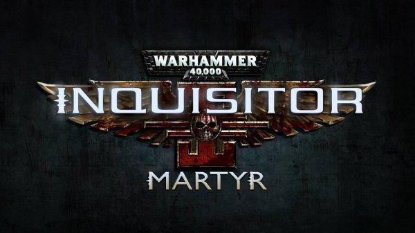 Warhammer 40,000: Inquisitor – Martyr выходит 11мая